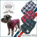 【犬 服】チェックシャツ 小型犬 ドッグウェア チワワ トイプードル ミニチュアダックス【犬服】MANDARINE BROTHERS.WoodfordFlannel
