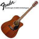 Fender CD-60SCE All Mahogany エレクトリックアコースティックギター