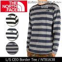 ノースフェイス THE NORTH FACE ロングスリーブセオアルファボーダーティー(メンズ) L/S CEO Border Tee NT81638 【NF-...