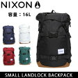 【楽天カード決済でポイント10倍!】ニクソン リュック NIXON SMALL LANDLOCK BACKPACK バックパック ニクソン nixon-036 16年モデル