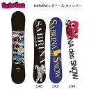 2016 サブリナ SABRINA スノーボード HARLEM/レディース/キャンバー