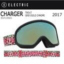 セール開催中!2017 【ELECTRIC/エレクトリック】 ゴーグル CHARGER TROUT GREY/GOLD CHROME EG7116501 【ゴーグル】アジアンフィット 即日発送