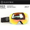 2017 ELECTRIC エレクトリック ゴーグル EG3 GLOSS BLACK GREY/RED CHROME EG6216104 【ゴーグル】アジアンフ...
