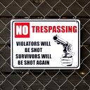 プラスチックメッセージサインボード No trespassing (進入禁止。進入者は撃ちます。で