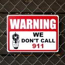 プラスチックメッセージサインボードWARNING We Don't Call 911 (警告!911