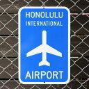 エアポートサイン「Honolulu Airport」(ホノルル空港) /アメリカの道路標識/飛行場/ 【P01Jul16】