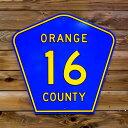 【送料無料】トラフィックサイン ORANGE COUNTY #16 (オレンジカウンティ 16) アメリカの道路標識