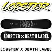 16-17 LOBSTER×DEATH LABEL/16-17 ロブスター×デスレーベル/SPECIAL EDITION IN COLLABORATION/スペシャルエディション コラボレーション/LOBSTER スノーボード/ロブスター スノーボード/153