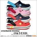 crocs kids【クロックスキッズ】 Crocband Mickey Clog 3.0 Kids/クロックバンド ミッキー クロッグ 3.0 キッズ※※10P12May14