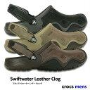 crocs【クロックス】Swiftwater Leather Clog Men / スウィフトウォーター レザー クロッ
