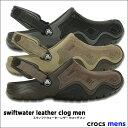 crocs【クロックス】swiftwater leather clog men/スウィフトウォーター レザー クロッグ メン ※※ アウトドア キャンプ フェス...