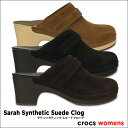 crocs【クロックス】Sarah Synthetic Suede Clog/サラ シンセティック スエード クロッグ ※※ サボ ヒール ウェッジ サボサンダ...