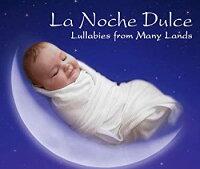 【中古】La Noche Dulce: Lullabies from Many Lands