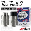 【電子タバコ アトマイザー】【RDA】 WOTOFO / The Troll 2 【STAINLESS】