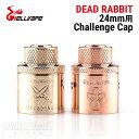 【RDA】HELL VAPE DEAD RABBIT 24mm 用 Challenge Cap