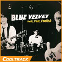 【送料無料・代引不可】 BLUE VELVET - FELL, FALL, FOOLISH 【ヤマトメール便】
