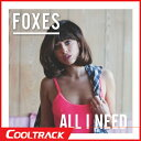 Artist Name: O - 【送料無料・代引不可】 FOXES - ALL I NEED [+4 BONUS TRACKS DELUXE EDITION] 【国内発送】POP