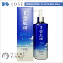 KOSE �R�[�Z�[ ��p �ᔧ�� ���ϐ� 500ml�y���� SAVE THE BLUE/�����y/�z
