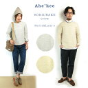 (SALE 20%OFF) 【アヘヘ】 Ahe'hee Men's&Lady's #ONIURAKE crew C.POINT Exclusive鬼裏毛 プルオ...