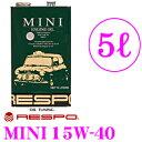 RESPO レスポ エンジンオイル MINI REO-5MI 100%化学合成 SAE:15W-40 API:SM/CF 内容量5リッター クラシックミニ MT専用設計
