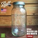 【Ball】 Mason Jar 64 OZ 2000ml 【68100】WIDE MOUTH Made in U.S.A. ボール メイソンジャー ワイドマウ...