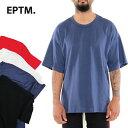【L〜2XL】EPTM エピトミ 半袖 Tシャツ【ビッグT】【Made in USA】ビッグサイズ オーバーサイズ ビッグTシャツ アメリカ製 ストリート カットソー ビッグシルエット USサイズ メンズ 大きいサイズ L LL 2L 3L 4L 5L