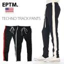 EPTM 【ライン入り テクノトラックパンツ】ジャージパンツ ラインパンツ ロングパンツ B系 ヒップホップ ストリート系 メンズ エピトミ LINE TECHNO TRUCK PANTS スリム