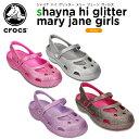 【21%OFF】クロックス(crocs) シャイナ ハイグリッター メリージェーン ガールズ(shayna hi glitter mary jane girls...
