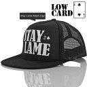 Lowcard ローカード メッシュキャップ 帽子 Stay Lame Mesh Cap スケートボード スケボー ファッション レディース メンズ