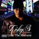 Rap, Hip-Hop - 【ポイント10倍】Lisky.S/Livin' The Moment[CHECKM-1]【発売日】2015/6/17【CD】