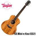 【楽器】Taylor GS Mini-e KOA ES2/ テイラー GSミニ-e KOA ES2 / ミニギター