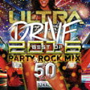 舞蹈音樂 - 【ポイント10倍】DJ KAZ/ULTRA DRIVE BEST OF 2016 PARTY ROCK MIX 50TUNES mixed by DJ KAZ[QAIR-10045]【発売日】2016/10/26【CD】
