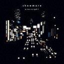 【ポイント10倍】showmore/overnight DQC-1608 【発売日】2018/5/9【CD】