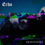 【ポイント10倍】DEAN FUJIOKA/Echo (初回盤A)[AZZS-75]【発売日】2018/6/20【CD】