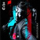 【ポイント10倍】DEAN FUJIOKA/Echo (通常盤)[AZCS-2073]【発売日】2018/6/20【CD】