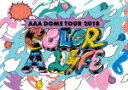 AAA/AAA DOME TOUR 2018 COLOR A LIFE (初回生産限定版)2019/3/6
