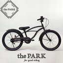 【 the PARK - ザ・パーク 】 20インチ ビーチクルーザー キッズ 子供 自転車