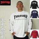 (本州四国九州送料無料)大きいサイズ メンズ THRASHER-長袖 Tシャツ(メーカー取寄)3L 4L 5L 6L 8L スラッシャー