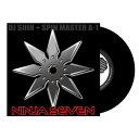 DJ $hin + Spin Master A-1 - NINJA SEVEN (7������쥳���ɥХȥ�֥쥤����)