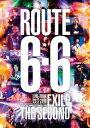 【新品】【DVD】EXILE THE SECOND LIVE TOUR 2017−2018 ROUTE 6 6 EXILE THE SECOND
