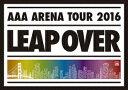 【新品】【DVD】AAA ARENA TOUR 2016 LEAP OVER AAA