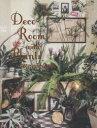 【新品】Deco Room with Plants here and there 植物とくらす。部屋に、街に、グリーン・インテリア&スタイリング 川本諭/著 ビー・..