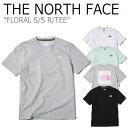 ノースフェイス Tシャツ THE NORTH FACE メンズ レディース FLORAL S/S R/TEE フローラル ショートスリーブT 半袖 NT7UK08J/K/L/M ホワイト アイスグリーン グレー ブラック ウェア 【中古】未使用品