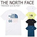 ショッピングブラ ノースフェイス Tシャツ THE NORTH FACE メンズ レディース MEEKER S/S R/TEE ミーカー ショートスリーブ ラウンドTEE 全4色 NT7UL10J/K/L/M ウェア 【中古】未使用品