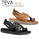 ショッピング2011 テバ ボヤ サンダル TEVA レディース VOYA STRAPPY LEATHER ボヤ ストラッピー レザー BLACK ブラック CHIPMUNK チップムンク 1106868-BLK 1106868-CPM シューズ