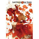 TYPE-MOON Fate/EXTRA Last Encore 原案シナリオ集「Last Encore Your Score」 【書籍】 FATEEXTRALASTENCORE