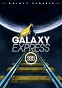 銀河鉄道999 The Galaxy Express 999...