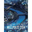 BUMP OF CHICKEN WILLPOLIS 2014 <初回限定盤>【Blu-ray・ミュージック/J-POP】