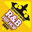ワッツ・アップ! R&B/HIPHOP〜THE GREATEST HITS 2012【CD/洋楽ロック&ポップス/オムニバス(その他)】