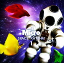 艺人名: Ma行 - Micro/SPACE RHYTHM 1【CD/邦楽ポップス】